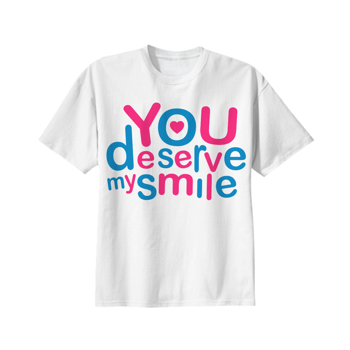 Design t shirt love - Shop You Deserve My Smile Typographic Design Love Quote T Shirt Cotton T Shirt By Dflcprints Print All Over Me